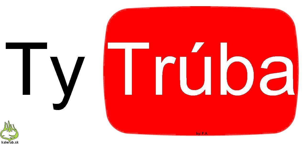 youtube tytruba - vtipný obrázok - Kalerab.sk